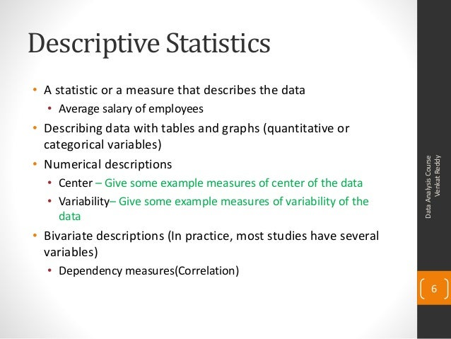 descriptive statistic Descriptive statistics describe data collected measures of central tendency, such  as mean and median, and measures of dispersion such as.