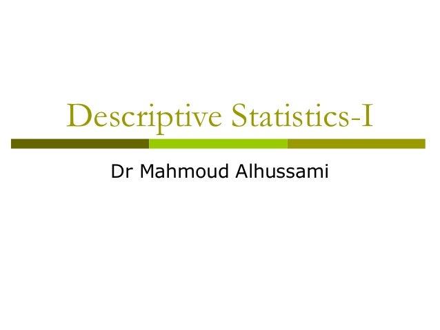 Descriptive Statistics-I   Dr Mahmoud Alhussami