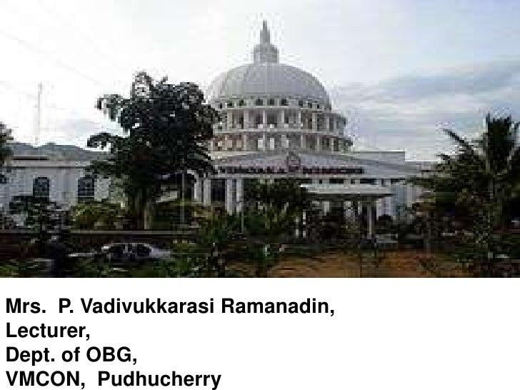 Mrs. P. Vadivukkarasi Ramanadin,Lecturer,Dept. of OBG,VMCON, Pudhucherry