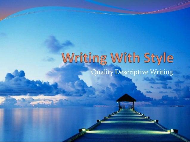 Quality Descriptive Writing