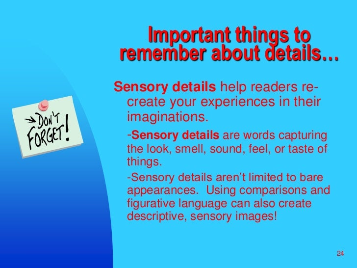 how important are sensory images in writing an essay Writing the descriptive essay don't turn it into a story  the main point that i reiterate to my students is that nothing happens in a descriptive essay.