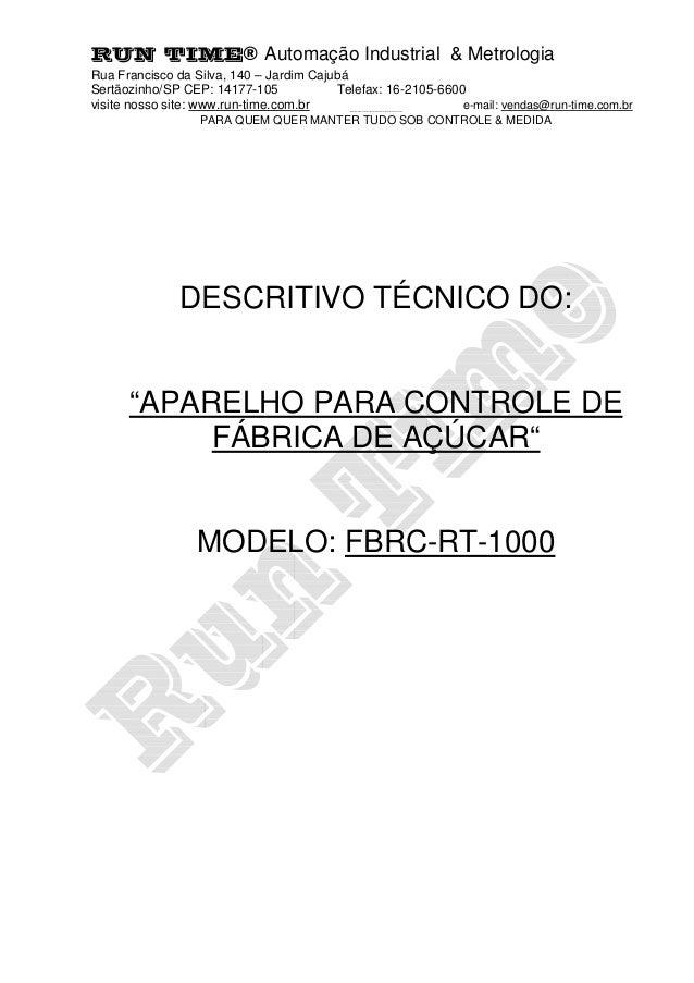 RUN TIME® Automação Industrial & Metrologia Rua Francisco da Silva, 140 – Jardim Cajubá Sertãozinho/SP CEP: 14177-105 Tele...