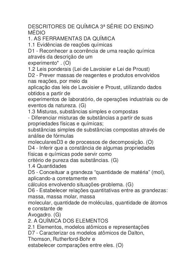 DESCRITORES DE QUÍMICA 3ª SÉRIE DO ENSINO MÉDIO 1. AS FERRAMENTAS DA QUÍMICA 1.1 Evidências de reações químicas D1 - Recon...