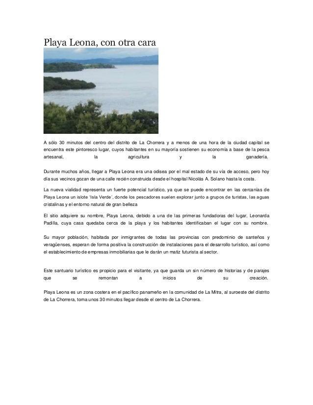 Playa Leona, con otra cara A sólo 30 minutos del centro del distrito de La Chorrera y a menos de una hora de la ciudad cap...