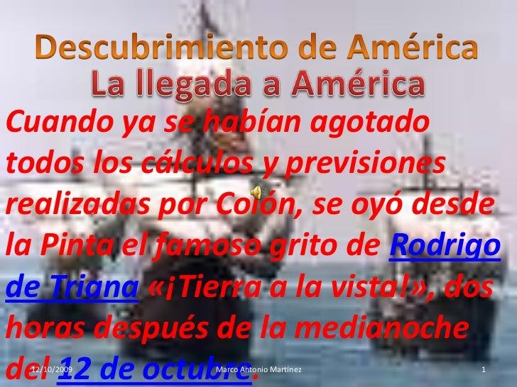 Descubrimiento de América<br />La llegada a América<br />Cuando ya se habían agotado todos los cálculos y previsiones real...