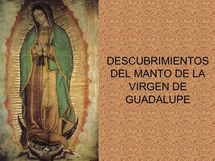 Descubrimientos Manto Virgen De Guadalupe