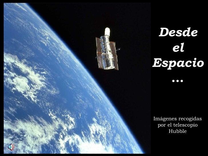 Desde el Espacio … Imágenes recogidas por el telescopio Hubble