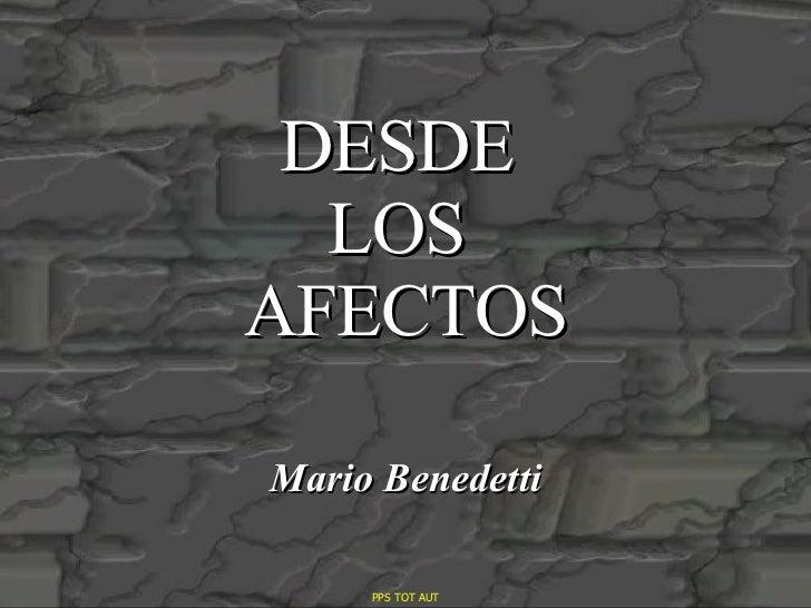 DESDE  LOS  AFECTOS Mario Benedetti PPS TOT AUT