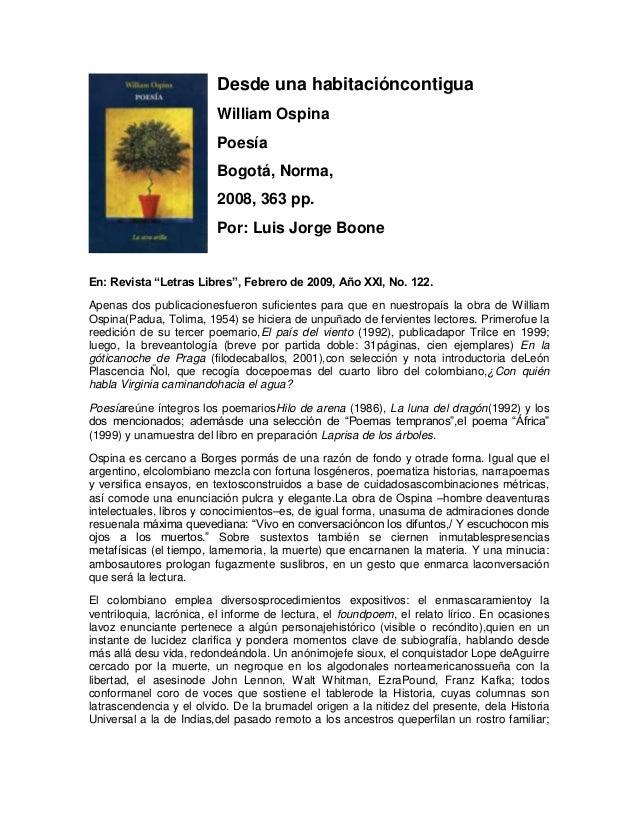 """Desde una habitacióncontigua William Ospina Poesía Bogotá, Norma, 2008, 363 pp. Por: Luis Jorge Boone En: Revista """"Letras ..."""