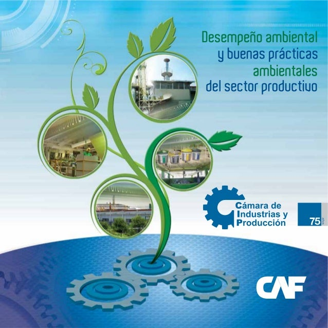 Desempeño ambiental g buenas prácticas  ambientales í del sector productiuo  Cámara de Industrias y m Producción 75