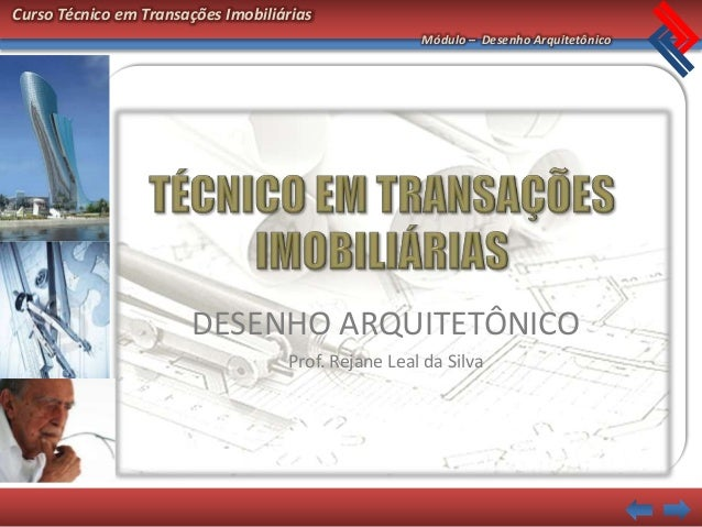 Curso Técnico em Transações Imobiliárias                                                     Módulo – Desenho Arquitetônic...
