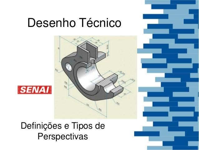 Desenho Técnico Definições e Tipos de Perspectivas