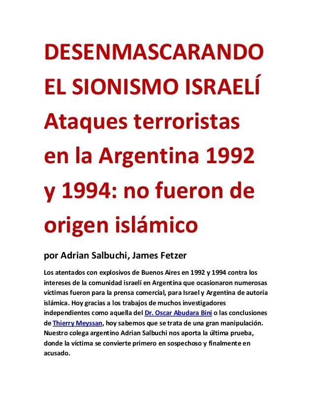 DESENMASCARANDO EL SIONISMO ISRAELÍ Ataques terroristas en la Argentina 1992 y 1994: no fueron de origen islámico por Adri...