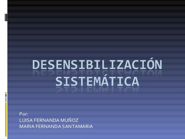 Por: LUISA FERNANDA MUÑOZ MARIA FERNANDA SANTAMARIA