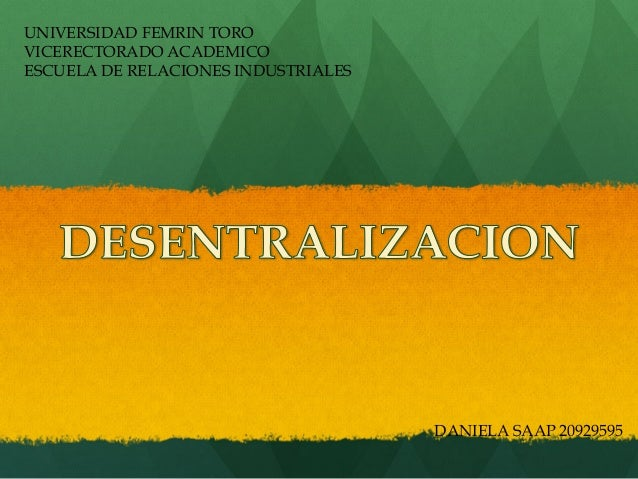 UNIVERSIDAD FEMRIN TORO VICERECTORADO ACADEMICO ESCUELA DE RELACIONES INDUSTRIALES  DANIELA SAAP 20929595