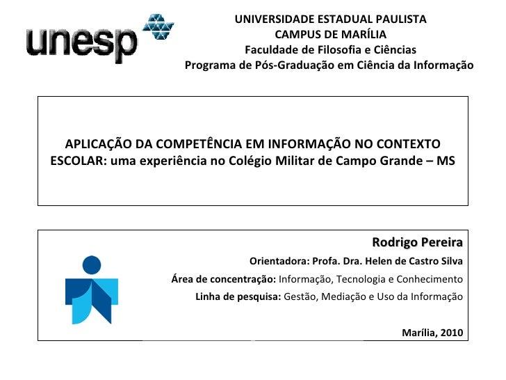 APLICAÇÃO DA COMPETÊNCIA EM INFORMAÇÃO NO CONTEXTO ESCOLAR: uma experiência no Colégio Militar de Campo Grande – MS UNIVER...