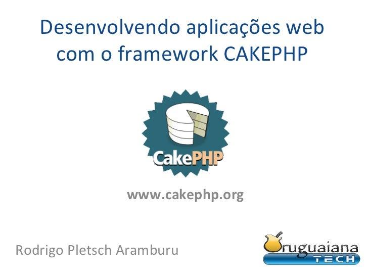 Desenvolvendo aplicações web com o framework cakephp