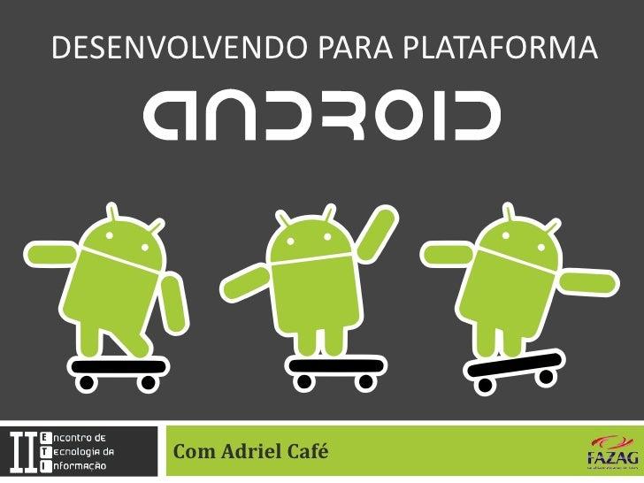 """2º ETI - Minicurso """"Desenvolvendo para Plataforma Android"""""""