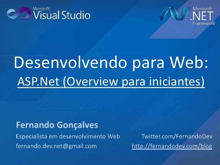 Desenvolvendo para Web: ASP.Net (Overview para iniciantes)<br />Fernando Gonçalves<br />Especialista em desenvolvimento We...