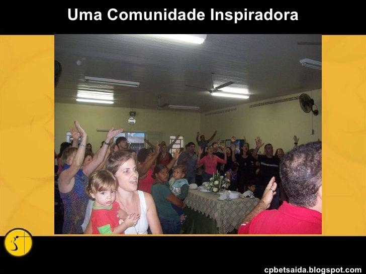 Uma Comunidade Inspiradora cpbetsaida.blogspot.com
