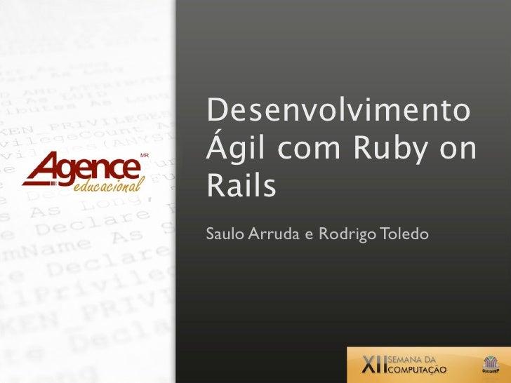 Desenvolvimento Ágil com Ruby on Rails Saulo Arruda e Rodrigo Toledo
