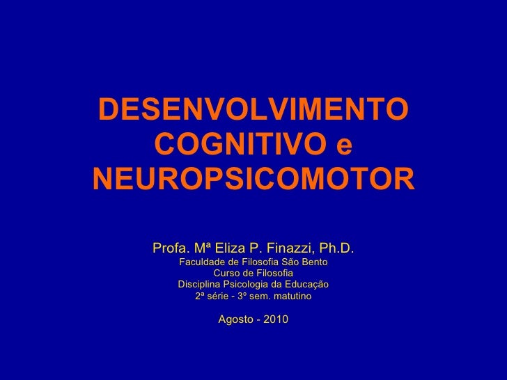 Desenvolvimento cognitivo e neuropsicomotor 08 2010