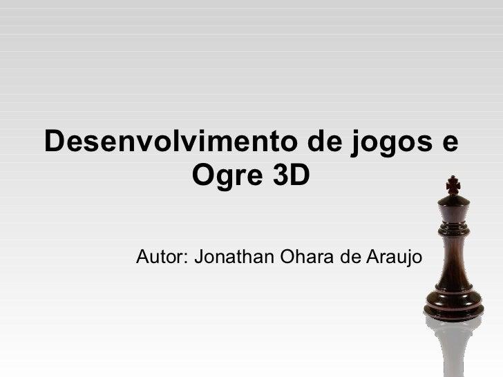 Desenvolvimento de jogos e ogre 3D - Jaguariuna