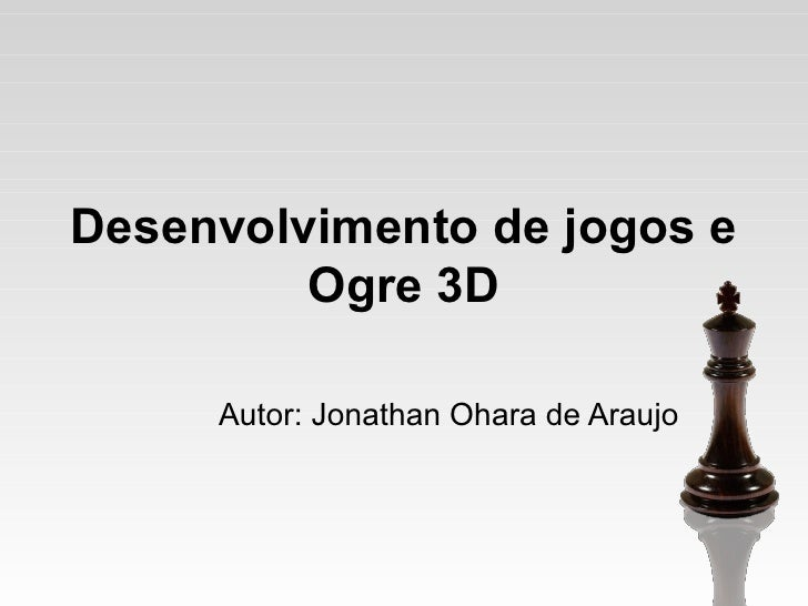 Desenvolvimento de jogos e ogre 3D - Unip Santos
