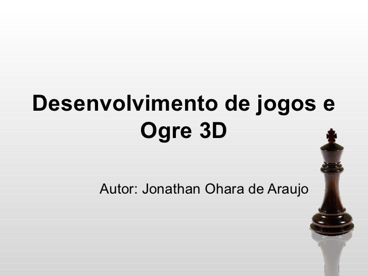 Desenvolvimento de jogos e ogre 3D - Unisantos