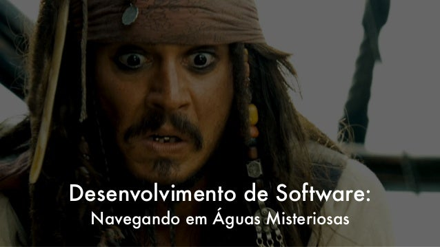 Desenvolvimento de Software: Navegando em Águas Misteriosas