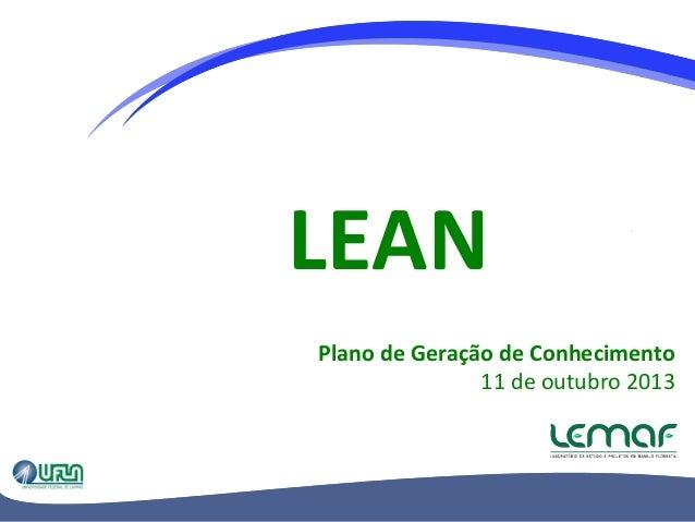 LEAN   Plano  de  Geração  de  Conhecimento   11  de  outubro  2013
