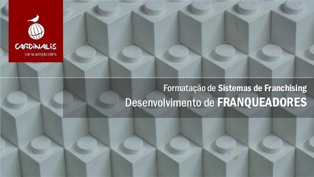 Formatação de Sistemas de FranchisingDesenvolvimento de FRANQUEADORES