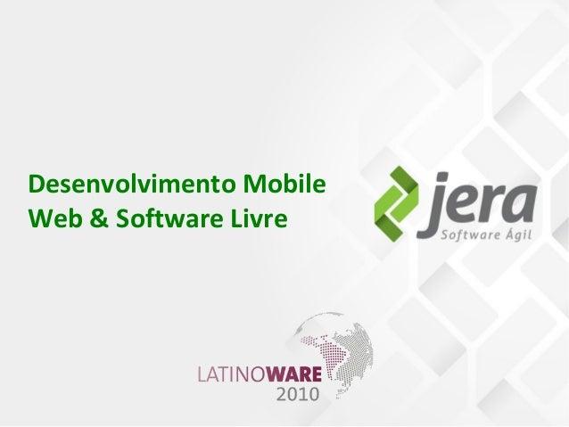 Desenvolvimento Mobile Web & Software Livre