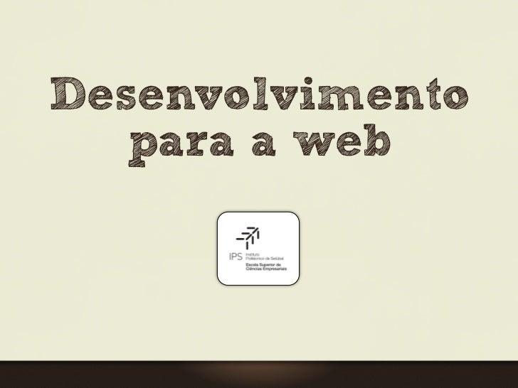 Desenvolvimento    para a web