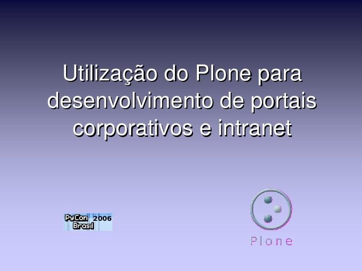 Utilização do Plone para desenvolvimento de portais corporativos e intranet