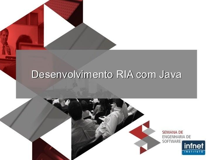 Desenvolvimento RIA com Java