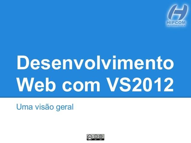 Desenvolvimento Web com VS2012 Uma visão geral