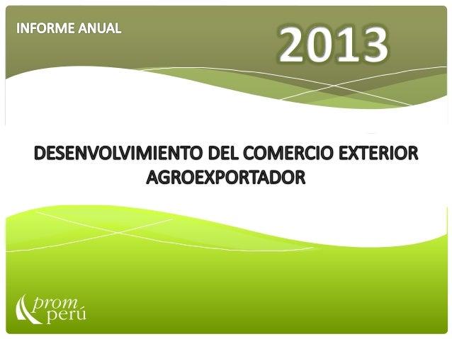DESENVOLVIMIENTO DEL COMERCIO EXTERIOR AGROEXPORTADOR EN EL PERU 2013 INFORME ANUAL 2012