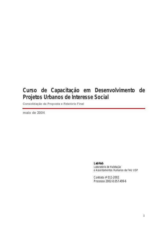 1Curso de Capacitação em Desenvolvimento deProjetos Urbanos de Interesse SocialConsolidação da Proposta e Relatório Finalm...