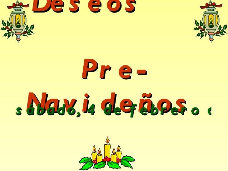 Deseos  Pre-Navideños  sábado, 4 de febrero de 2012