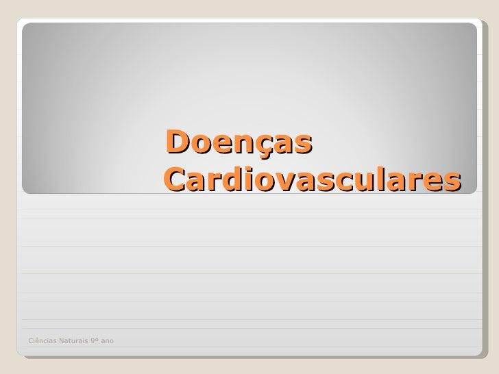 Doenças  Cardiovasculares Ciências Naturais 9º ano