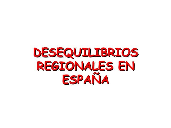 Desequilibrios regionales en españa