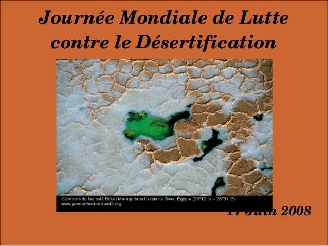 JournéeMondialedeLutte contreleDésertification 17Juin2008