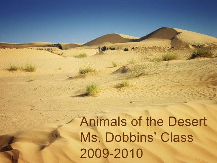 Animals of the Desert Ms. Dobbins' Class 2009-2010