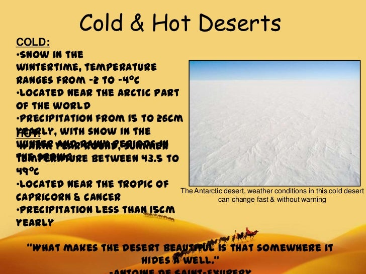 essay on cold deserts What is the difference between cold deserts and hot deserts 0 cold desert contain snow and hot desert contain sand  hot vs cold deserts.