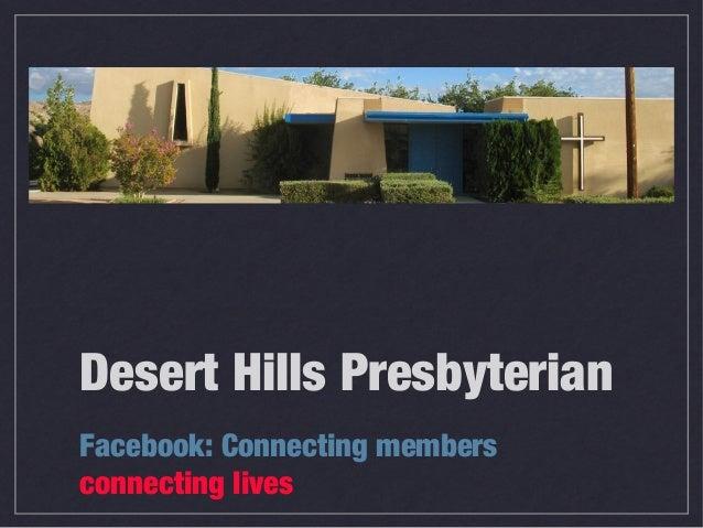 Desert Hills PresbyterianFacebook: Connecting membersconnecting lives