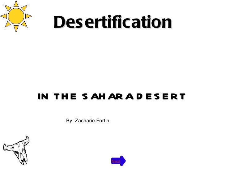 Desertification IN THE SAHARA DESERT Next By: Zacharie Fortin