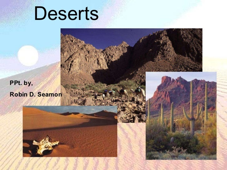 Deserts PPt. by,  Robin D. Seamon
