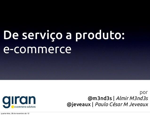 De serviço a produto com uma plataforma de e-commerce