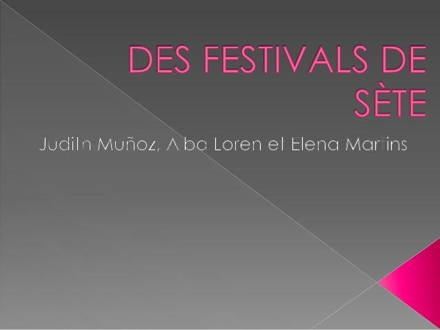  Pendant six mois de l'année, Sète vit au rythme des festivals du théâtre de la mer et de la ville.